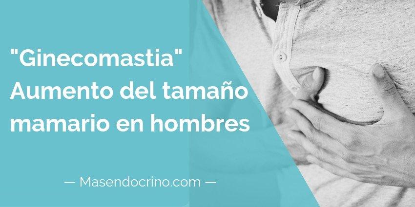 Ginecomastia Aumento De Mamas En El Hombre